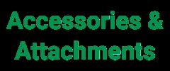 Accessories & Attachments